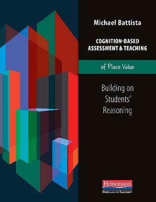 Cognition-Based Assessment and Teaching of Place Value By Battista, Michael