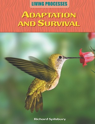 Adaptation and Survival By Spilsbury, Richard